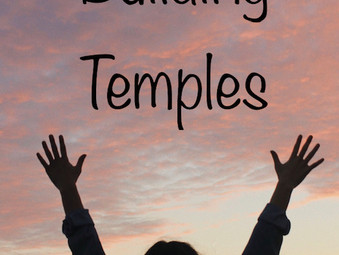 """Treasures Build Temples"""