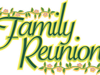 """""""The Family Reunion"""""""
