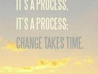 """It's a Process"""