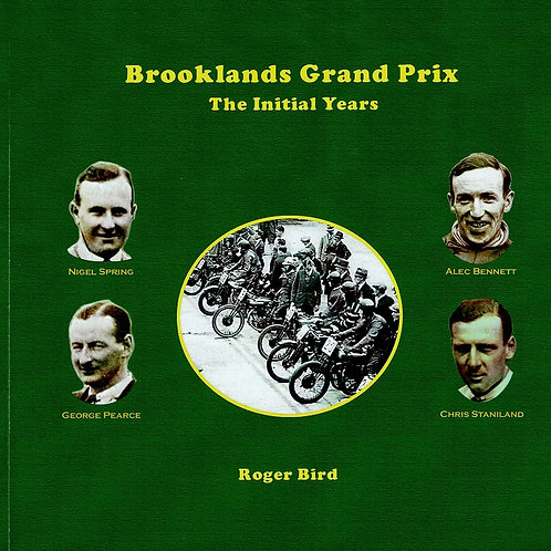 Brooklands Grand Prix: The Initial Years