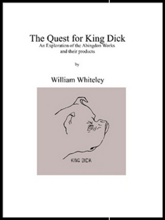 The Quest for King Dick: An Exploration of the Abingdon Works and their products