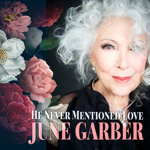 He Never Mentioned Love by June Garber Vesuvius Music photo by David Leyes.jpg