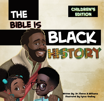 The Bible Is Black History CHILDREN'S ED