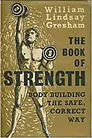 The Book of Strength- Body Building the Safe, Correct Way W.L Gresham.jpeg