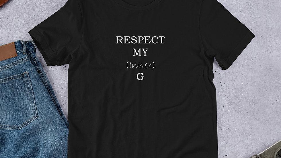 Respect my Inner G Unisex T-Shirt