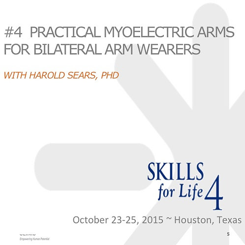 2015 SFL4 #4: Practical Myoelectric Arms for Bilateral Arm Wearers