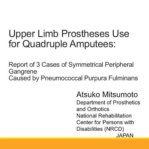 2018 SFL5 #27: Upper Limb Prostheses Use for Quadruple Amputees