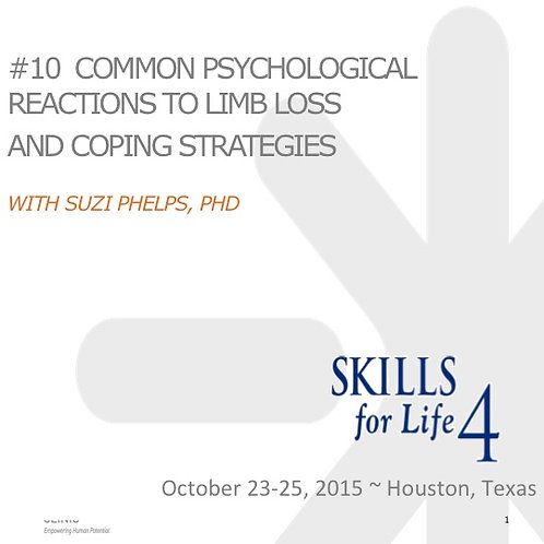 2015 SFL4 #10: Common Psychological Reactions to Limb Loss	 & Coping Strategies