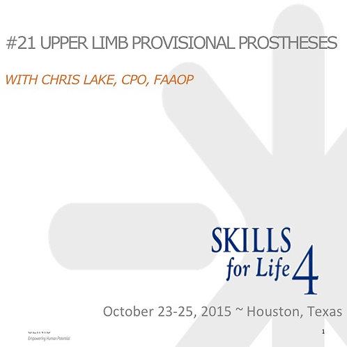 2015 SLF4 #21: Upper Limb Provisional Prostheses