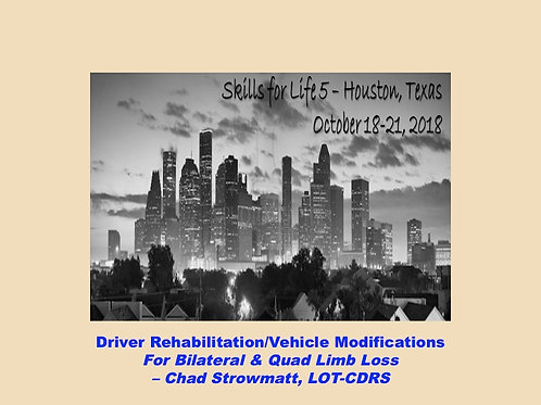 2018 SFL5 #24: Driver Rehabilitation/Vehicle Modifications for Limb Loss