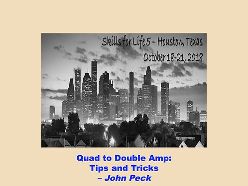 2018 SFL5 #36: Quad to Double Amputee: Tips and Tricks