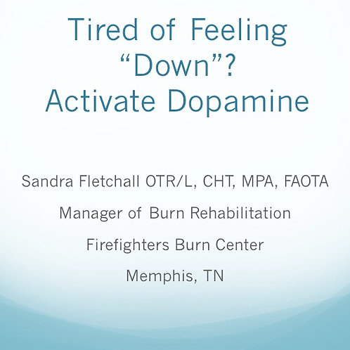 2018 SFL5 #22: Tired of Feeling Down?  Let's Activate Dopamine; Here's How