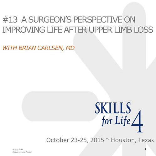 2015 SFL4 #13: A Surgeon's Perspective on Improving Life after Upper Limb Loss