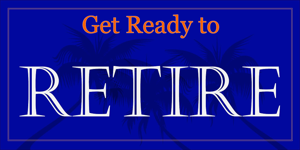 Get Ready to Retire in large letters
