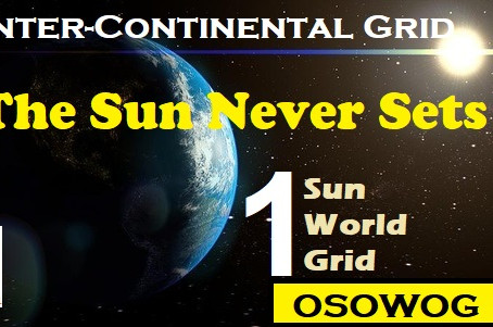 One Sun One World One Grid (OSOWOG): An inter-Continental Power Grid in the offing...