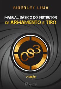 MANUAL BÁSICO DO INSTRUTOR DE ARMAMENTO E TIRO