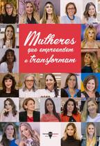 Mulheres que empreendem e transformam