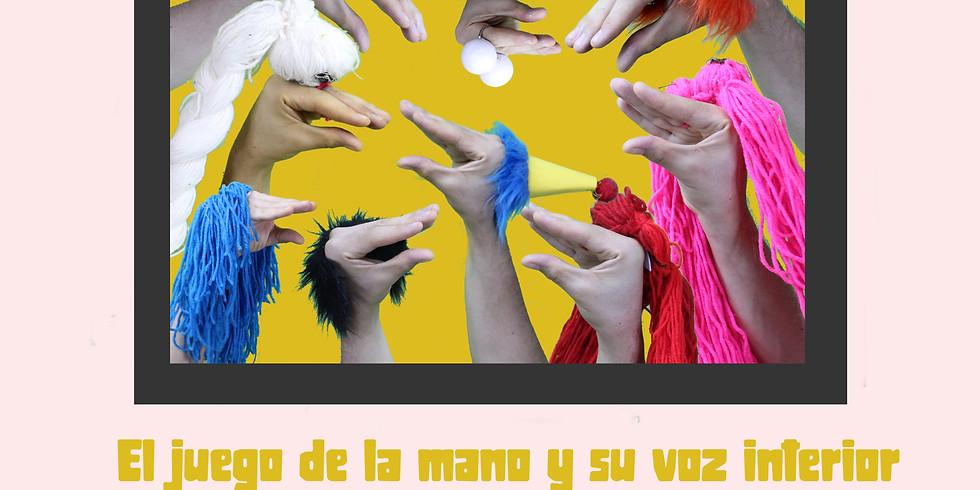 Taller EL JUEGO DE LA MANO Y SU VOZ INTERIOR.