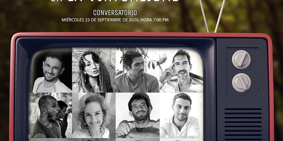 CONVERSATORIO  -  LA CREACIÓN DE LAS ARTES ESCÉNICAS EN LA VIRTUALIDAD