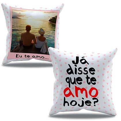 Almofada Personalizada Amor - Já disse que te amo hoje?