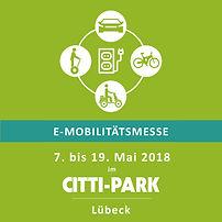 E-Mobilitätsmesse 7. bis 19. Mai 2018 im CITTI-Park Lübeck