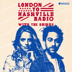 LONDON TO NASHVILLE RADIO with THE SHIRES