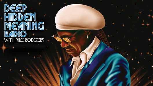 DEEP HIDDEN MEANING with NILE RODGERS