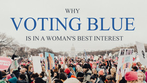 Why Voting Blue is in a Woman's Best Interest