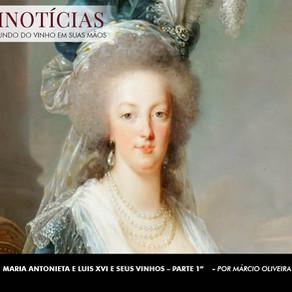 """MARIA ANTONIETA E LUIS XVI E SEUS VINHOS – PARTE 1"""