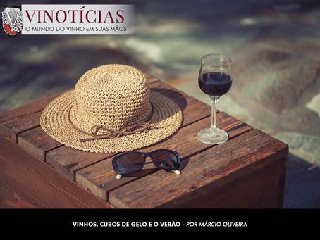 """""""VINHOS, CUBOS DE GELO E O VERÃO"""""""