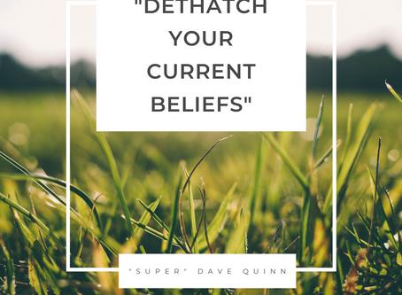 Dethatch Your Beliefs