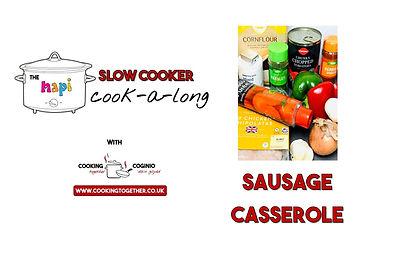 SLOW COOKER COOKALONG - SAUSAGE CASSEROL