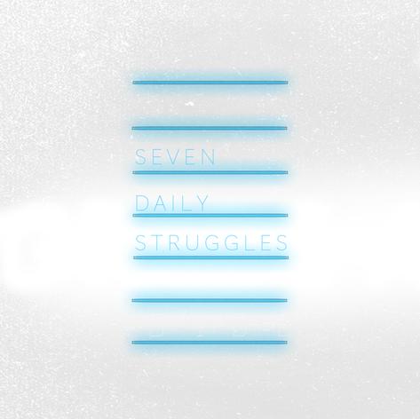 Seven Daily Struggles | 2018