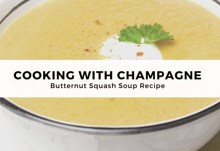 Cooking With Champagne | Butternut Squash Soup Recipe