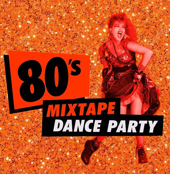 80's Mixtape Dance Party, February 2021