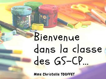 Bienvenue dans la classe des GS-CP....jp