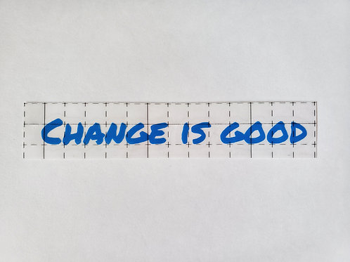 Blue Change is Good Vinyl Decal Stickers
