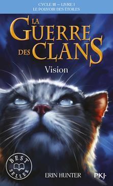 La Guerre des Clans (Vision) : Le pouvoir des étoiles (Cycle III), Tome 1