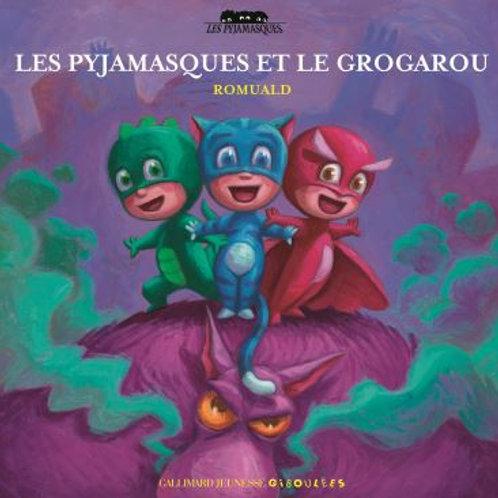 Les Pyjamasques et le Grogarou