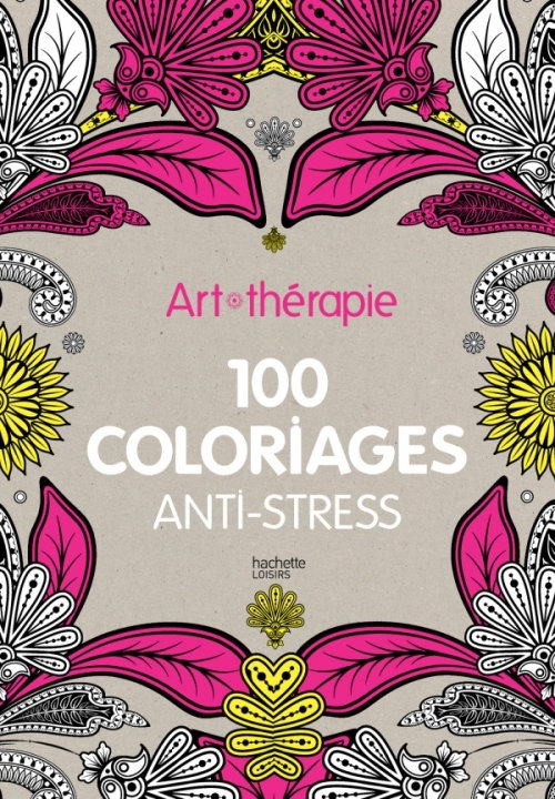 100 coloriages anti-stress hachette