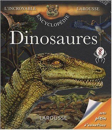 l'incroyable encyclopedie larousse dinosaures