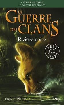 La Guerre des Clans (Rivière noire) : Le pouvoir des étoiles (Cycle III), Tome 2