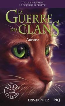 La Guerre des Clans (Aurore) : La dernière prophétie (Cycle II), Tome 3
