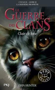 La Guerre des Clans (Clair de lune) : La dernière prophétie (Cycle II), Tome 2