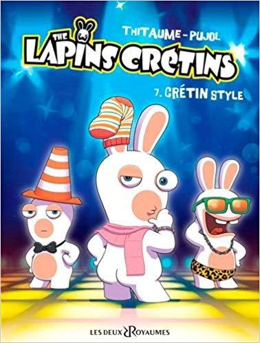 Les Lapins Crétins 7. crétins style