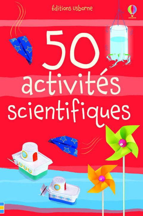50 activités scientifiques éditions Usborne