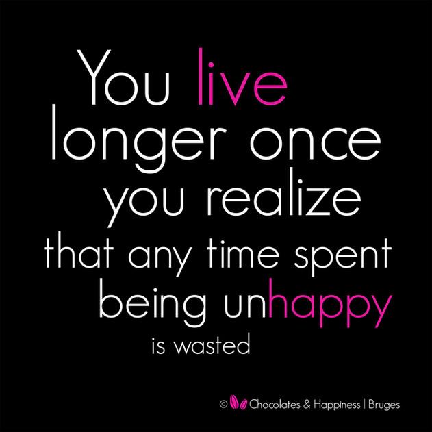 Quote you live longer happy _ © Chocolat