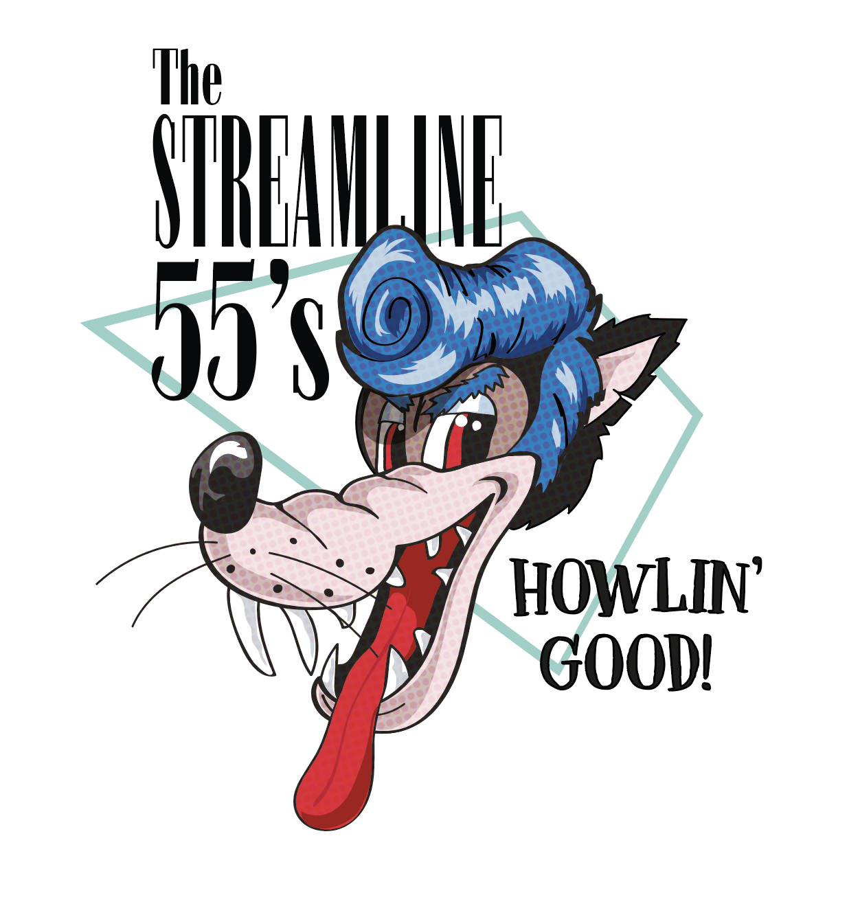 Streamline 55s Howlin' good