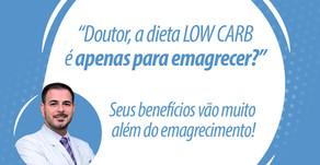 A DIETA LOW CARB É APENAS PARA EMAGRECER?