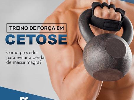 TREINO DE FORÇA EM CETOSE